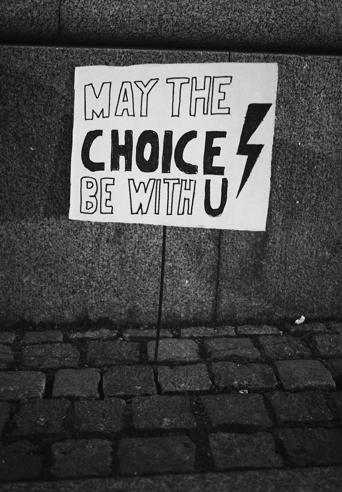 """""""May the choice with you"""" sign"""